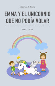 Portada de Emma y el unicornio que no podía volar (Paco Lara)
